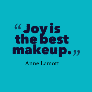 1815839715-joy-is-the-best-makeup-joy-quotes