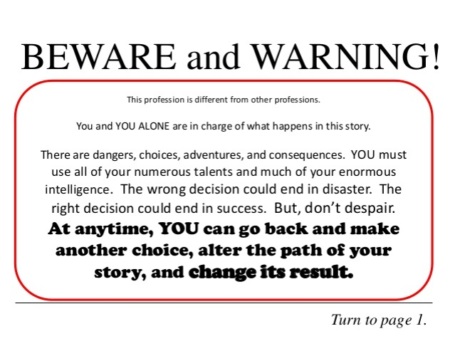 beware and warning form a choose your own adventure book. It says to just go back and choose again.