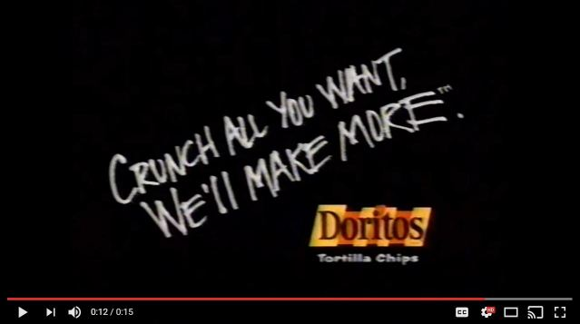 Crunch all you want, we'll make more Doritos ad