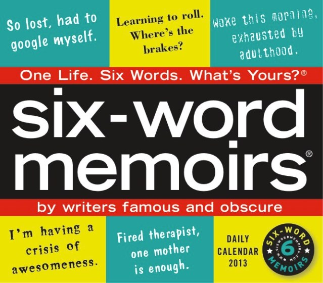 cover of six-word memoirs 2013 daily calendar