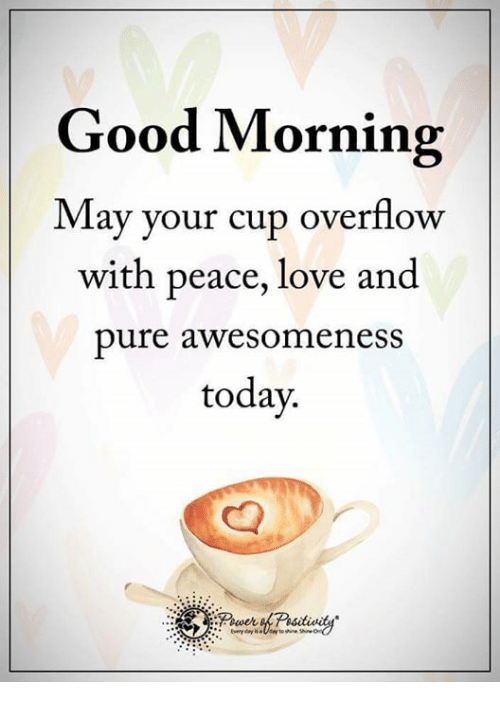 good-morning-may-your-cup-overflow-with-peace-love-and-5903019