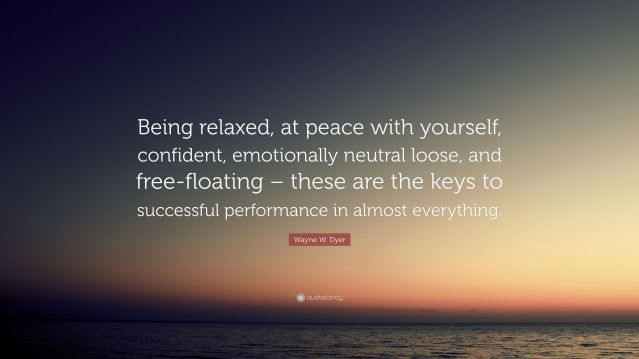 2539941-Wayne-W-Dyer-Quote-Being-relaxed-at-peace-with-yourself-confident