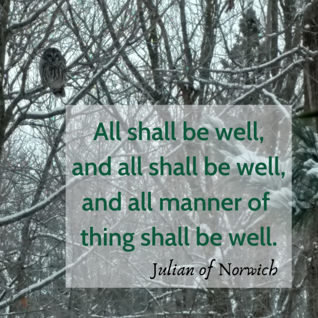 all shall be well, and all shall be well, and all manner of thing shall be well.