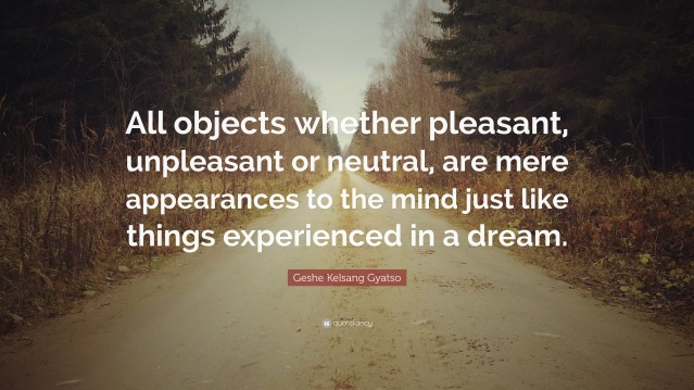 1246198-Geshe-Kelsang-Gyatso-Quote-All-objects-whether-pleasant-unpleasant