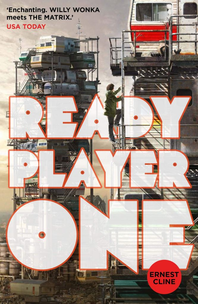 Book cover for Ready Player One: Enchanting, Willy Wonka meets The Matrix, quote from USA Today.