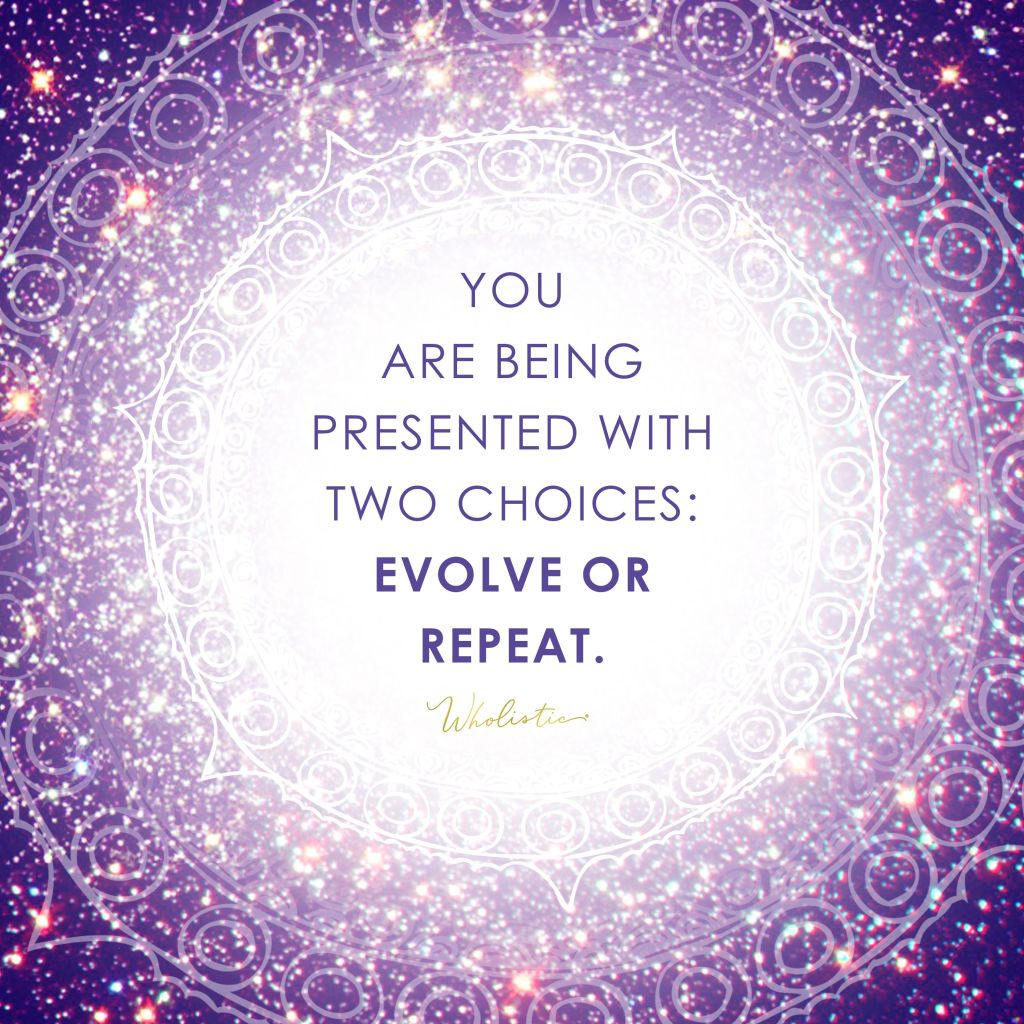 quote meme: you are being presented with two choices: evolve or repeat.